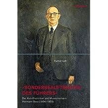 »Sonderbeauftragter des Führers«: Der Kunsthistoriker und Museumsmann Hermann Voss (1884-1969) (Studien zur Kunst)
