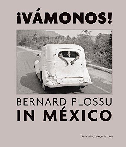 Vamonos ! : Bernard Plossu in México 19...
