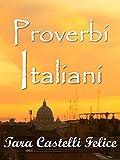 Telecharger Livres Proverbes Italiens Un Monde de Proverbes t 2 (PDF,EPUB,MOBI) gratuits en Francaise