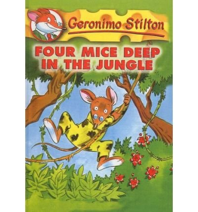 [( Four Mice Deep in the Jungle )] [by: Geronimo Stilton] [May-2004]