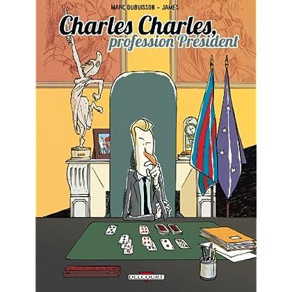 Charles Charles, profession président