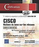 CISCO - Certification CCNA 200-120 - Notions de base sur les réseaux - Préparation au module 1 (Nouvelle édition)