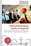 Rothschild Banking Family of England: Rothschild Banking Family of Austria, Salomon Mayer von Rothschild, Austrian Empire, Mayer Amschel Rothschild