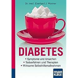 Diabetes. Kompakt-Ratgeber: Symptome und Ursachen - Testverfahren und Therapien - Wirksame Selbsthilfemaßnahmen