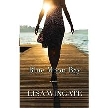 Blue Moon Bay by Lisa Wingate (2012-02-01)