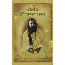 Ashtavakra Gita by Sri Sri Ravi Shankar (2010-08-01)