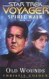 Spirit Walk, Book One: Old Wounds (Star Trek Voyager (Paperback Unnumbered))