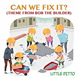 "Can We Fix It? (From ""Bob the Builder"")"