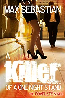 A Killer of a One Night Stand - The Complete Erotic Mystery Series by [Sebastian, Max]