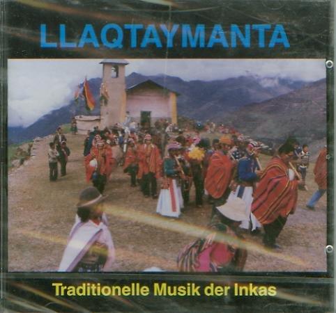 Llaqtaymanta - Traditionelle Musik der Inkas - Musik aus den Anden - Perú - Ecuador - Bolivien [AUDIO-CD, Qu 31894, Wayra's Vol. 2]