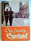 Das heutige Egerland, Ein Tatsachenbericht in Wort und Bild - Alois Egerland - Bergmann
