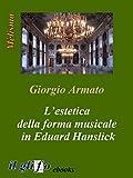 L'estetica della forma musicale in Eduard Hanslick (Italian Edition)