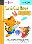 Let's Cut Paper! Amazing Animals: Age...