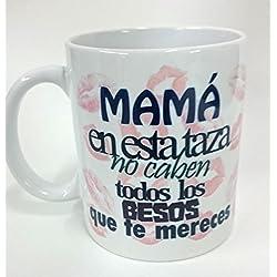 """Taza """"Mamá en esta taza no caben..."""""""