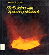 Kiln Building with Space Age Materials