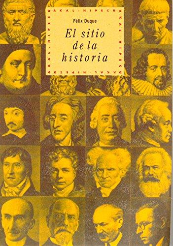 El sitio de la Historia (Historia del pensamiento y la cultura) por Félix Duque