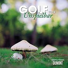 Golf - Unspielbar - Kalender 2018 - DuMont-Verlag - Broschurkalender mit Platz zum Eintragen - 30 cm x 30 cm (offen 30 cm x 60 cm)