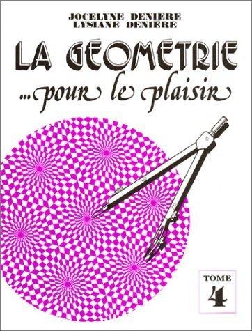 La géometrie ... pour le plaisir, tome 4 de Collectif (1999) Broché