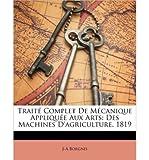 trait complet de mcanique applique aux arts des machines d agriculture 1819 paperback french common