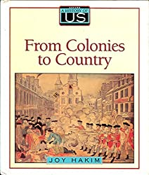 From Colonies to Country (A History Of US, Book 3)