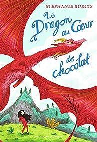 Le dragon au coeur de chocolat par Burgis