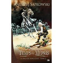 La Saga du Sorceleur, tome 2 : Le Temps du mépris