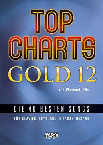 Top Charts Gold 12 (mit 2 CDs): Die 40 besten Songs für Klavier, Keyboard, Gitarre und Gesang. - Der Gesang-buch Mit Cd