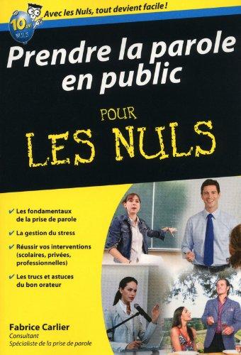 Prendre la parole en public pour les nuls por Fabrice Carlier
