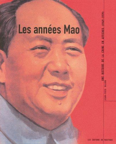 Les Années Mao : Une Histoire de la Chine en affiche, 1949-1979