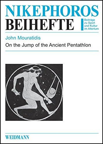 On the Jump of the Ancient Pentathlon (Nikephoros - Beihefte) - Antiken Olympischen Die Spiele