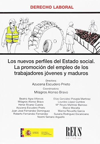 Los nuevos perfiles del Estado social: La promoción del empleo de los trabajadores jóvenes y maduros (Derecho laboral)