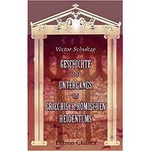 Geschichte des Untergangs des griechisch-römischen Heidentums: Band 2. Die Ausgänge