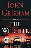 The Whistler (Random House Large Print)