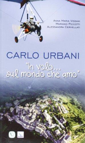 Carlo Urbani. In volo...sul mondo che amo