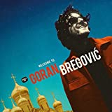Welcome To Goran Bregović [Vinilo]