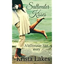 Saltwater Kisses: A Billionaire Love Story by Krista Lakes (2013-06-22)