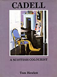 Cadell: The Life and Works of a Scottish Colourist, 1883-1937