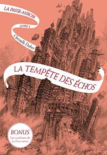 La Passe-miroir (Livre 4) - La Tempête des échos ÉDITION NUMÉRIQUE LIMITÉE (French Edition)