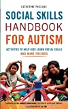 Social Skills Handbook for Autism: Activities to Help Kids Learn Social Skills and Make Friends
