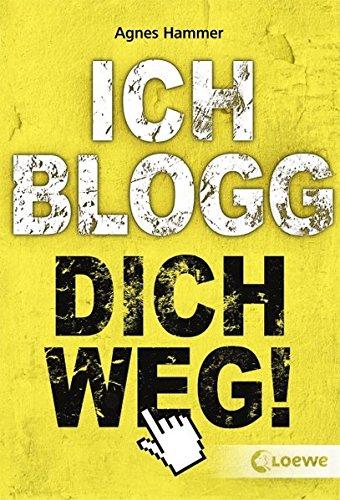 Buchseite und Rezensionen zu 'Ich blogg dich weg!' von Agnes Hammer