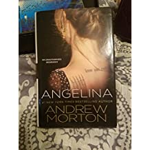 Angelina: An Unauthorized Biography by Andrew Morton (2010-07-31)