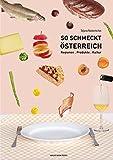 So schmeckt Österreich: Regionen · Produkte · Kultur