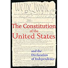 The Constitution of the United States: and the Declaration of Independence (English Edition)