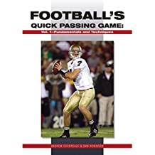 Football's Quick Passing Game: Volume 1: Fundamentals and Techniques (English Edition)