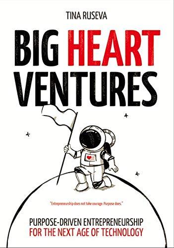 Big Heart Ventures: Purpose-driven Entrepreneurship for the Next Age of Technology Amerika Software
