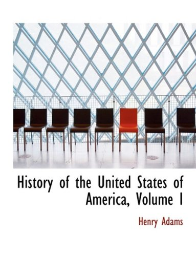 1: History of the United States of America, Volume I