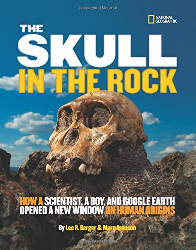 The Skull in the Rock: How a Scientist, a Boy, and Google Earth Opened a New Window on Human Origins (Science & Nature) thumbnail