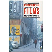 The French Through Their Films 1St edition by Buss, Robin (1988) Hardcover