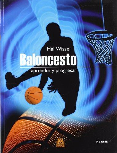 Baloncesto. Aprender Y Progresar (Deportes) por Hal Wissel