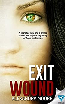 Exit Wound (Broken Promise Book 1) by [Moore, Alexandra]